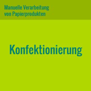 Leistung: Konfektionierung - manuelle Verarbeitung von Papierprodukten
