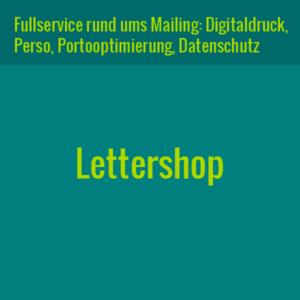 Leistung Lettershop - Fullservice rund ums Mailing: Digitaldruck, Perso, Portooptimierung, Datenschutz
